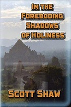 In the Foreboding Shadows of Holiness