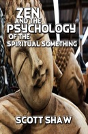 Zen and the Psychology of the Spiritual Something