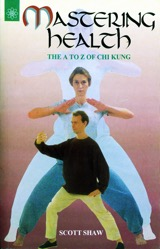 Mastering Health The A to Z of Chi Kung