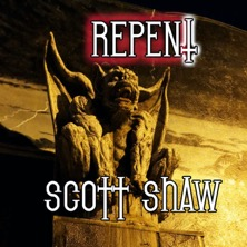 Scott Shaw Repent