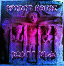 Scott Shaw Spirit House