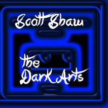 Scott Shaw The Dark Arts
